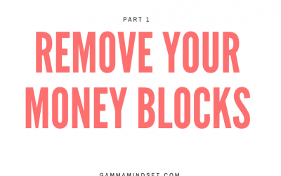 Remove Your Money Blocks Part 1