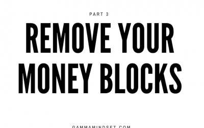 Remove Your Money Blocks Part 3